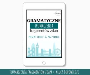 Gramatyczne Tłumaczenia - Present Perfect & Past Simple