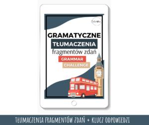 Grammar Challenge - Tłumaczenia fragmentów zdań