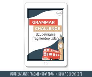Grammar Challenge - Uzupełnianie fragmentów zdań